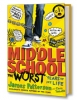 Middle School, The Worst Years of My Life by James Patterson