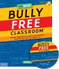 The New Bully Free Classroom Book with CD-ROM Proven Prevention and Intervention Strategies for Teachers K�8 (Revised & Updated 3rd Edition)