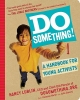 Do Something! A Handbook for Young activists
