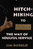 Hitch-Hiking to Alaska: The Way of Soulful Service