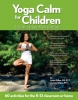 Yoga Calm for Children: Educating Heart, Mind and Body