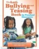 The Anti-Bullying and Teasing Book