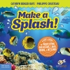 Make a Splash! A Kid�s Guide to Protecting Our Oceans, Lakes, Rivers, & Wetlands