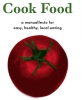 Cook Food: A Manualfesto for Easy, Healthy, Local Eating (e-Book/PDF)