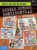 Middle School Confidential - What's Up with My Family?