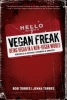Vegan Freak: Being Vegan in a Non-Vegan World, 2nd. ed.
