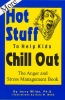 More Hot Stuff to Help Kids Chill Out - the Anger Management Book